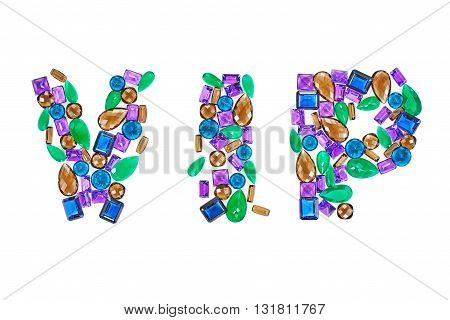 Word VIP placer. Fashion gemstone. Luxury unusual concept, shiny glamor colorful . Very Important Person. Precious stones, celebration closeup isolated.Multicolored creative party decoration, holiday