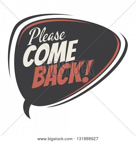 please come back cartoon speech balloon