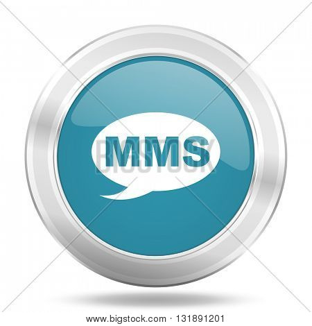 mms icon, blue round metallic glossy button, web and mobile app design illustration