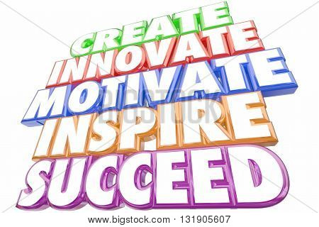 Create Innovate Motivate Inspire Succeed Words 3d Illustration