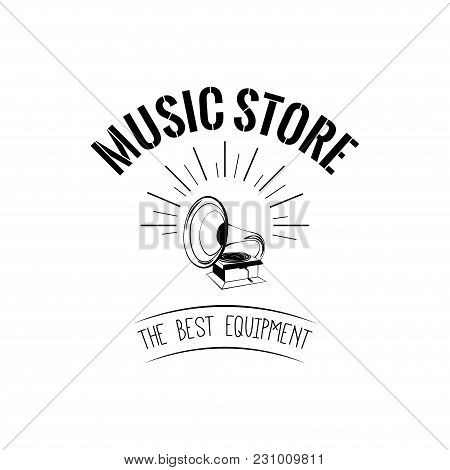 Gramophone Icon. Music Store Shop Logo. The Best Equipment Lettering. Vector Illustration Isolated O