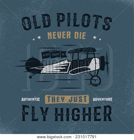 Vintage Hand Drawn Tee Graphic Design. Old Pilots Quote. Authentic Adventure Sign. Retro Typography