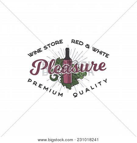 Wine Shop Logo Template Concept. Wine Bottle, Vine Symbols And Typography Design - Pleasure. Stock V