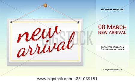New Arrival Poster With Text Design For Your Shop. Label With The Inscription On The Arrival Of A Ne
