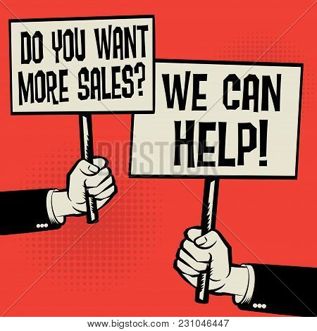 Posters In Hands, Business Concept With Text Do You Want More Sales? We Can Help!, Vector Illustrati