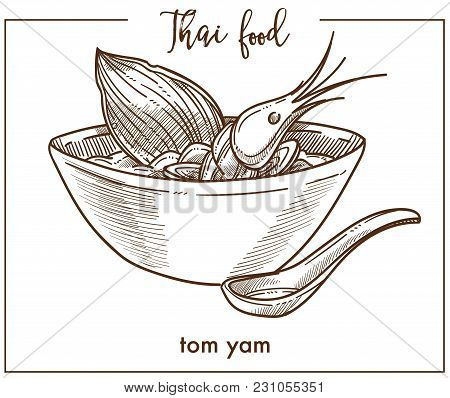 Tom Yam In Deep Bowl With Spoon From Thai Food. Delicious Hot Sour And Spicy Soup Based On Chicken B