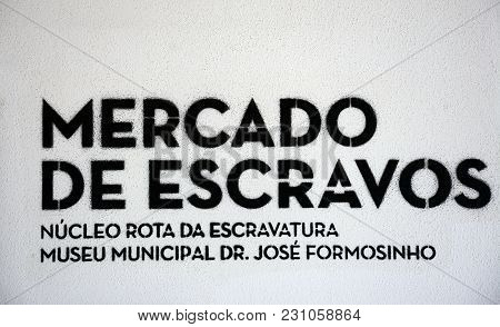 Lagos, Portugal - June 9, 2017 - Sign On The Wall Of The Old Slave Market Building In The Town Squar