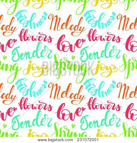 Seamless Pattern With Lettering: Spring, Flowers, Tender, Joy, Melody, Freshness And Love. Hand Draw