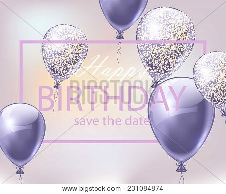 Happy Birthday Card With Balloons. Festive Party Background Realistic Vector Illustration