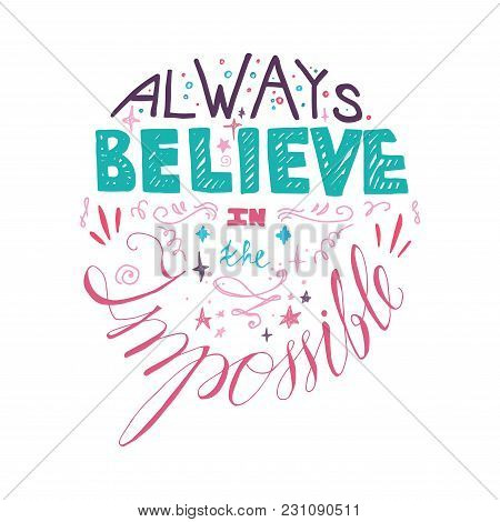 Lettering Motivation Poster. Quote About Dream And Believe For Fabric, Print, Decor, Greeting Card.