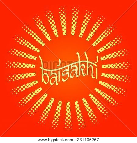 Celebration Holiday Baisakhi. New Year Of The Sikhs. Lettering Name Of The Holiday. In The Style Of