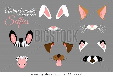 Vector Illustration Set Of Cute Animal Ears And Nose Masks For Selfies, Pictures And Video Effect. F