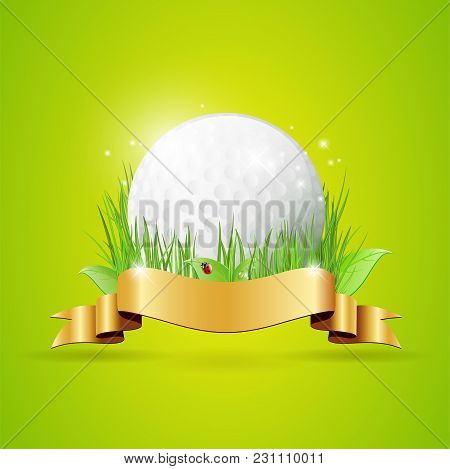 Abstract Golf Background With Ball, Grass, Golden Ribbon And Copy Space For Your Text - Vector Illus