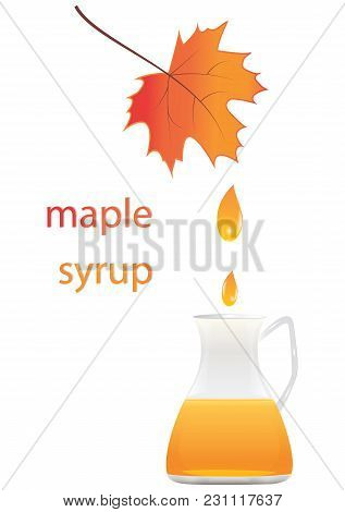 Maple Syrup In A Glass Jar Drop Autumn Leaf Isolated On White Background Vector Design Element