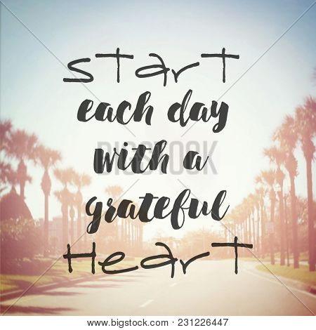 Quote - start each day with a grateful heart