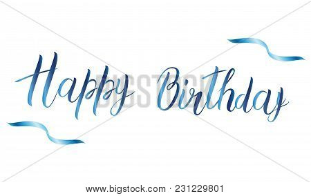 Happy Birthday Inscription. Vector Greeting Card. Blue And White. Usable As Photo Overlay