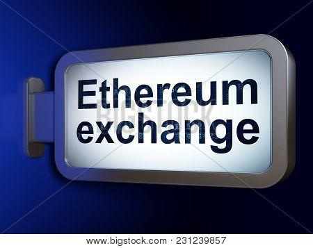 Cryptocurrency Concept: Ethereum Exchange On Advertising Billboard Background, 3d Rendering