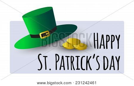 Saint Patrick S Day Greeting Card With Green Hat And Golden Coins And Text Happy Saint Patrick's Day