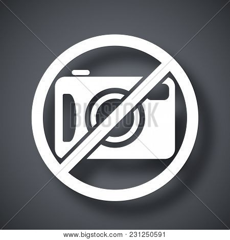 Vector No Photography Sign On Dark Gray Background With Shadow