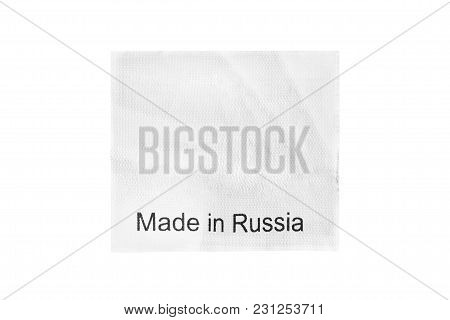 Clothes Label Lettered Made In Russia Isolated Over White
