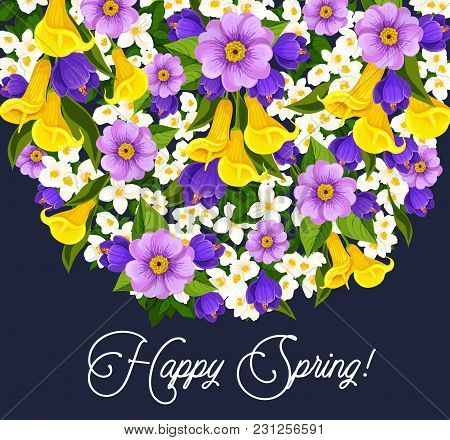 Happy Spring Greeting Card Of Springtime Wishes And Floral Bunch Spring Seasonal Holiday. Vector Bou