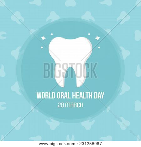 World Oral Health Day Card, Vector Illustration With Cute Flat Design White Tooth.