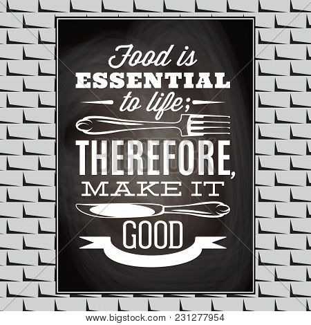 Vintage Typographic Food Quote For The Menu Or T-shift.