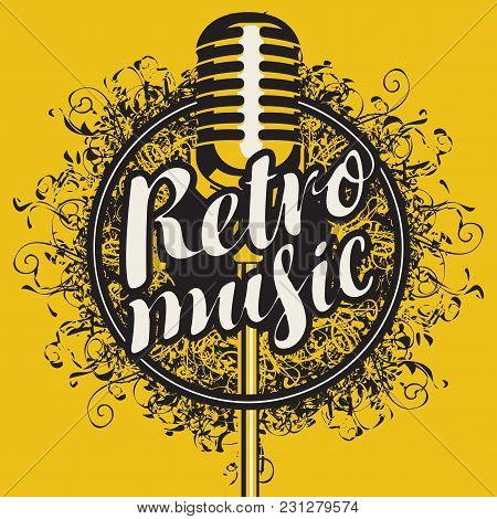 Vector Banner With Microphone And Calligraphic Inscription Retro Music On The Abstract Artistic Back