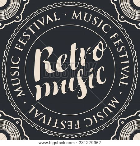 Vector Seamless Banner With An Acoustic Loudspeaker, Calligraphic Inscription Retro Music And The Wo