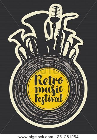 Vector Poster For The Retro Music Festival With Vinyl Record, Wind Instruments, Microphone And Calli