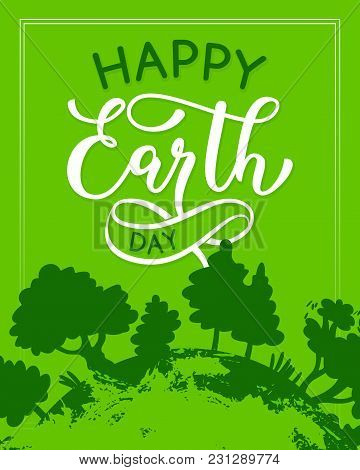 Happy Earth Day Green Ecology Poster For Save Planet And Environment Protection Design. Vector Earth