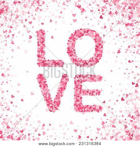 Happy Valentines Day Concept. Heart Vector Pink Confetti Splash. Love Background. Holiday Design. Co