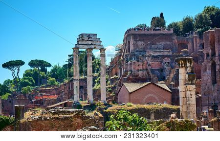 Roman Forum, Rome, Italy - May 17, 2017:the Temple Of Castor And Pollux (the Three Columns On The Le