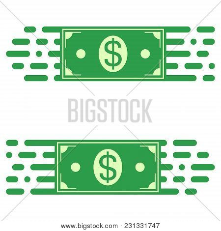 Logo Fast Transfer Of Money, A Dollar Bill In A Quick Motion. Vector Concept Of Rapid Transfer Of Fu