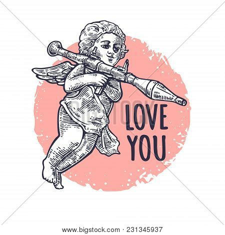 Angel With A Grenade Launcher. Love You Lettering. Vector Black Vintage Engraving Illustration Isola