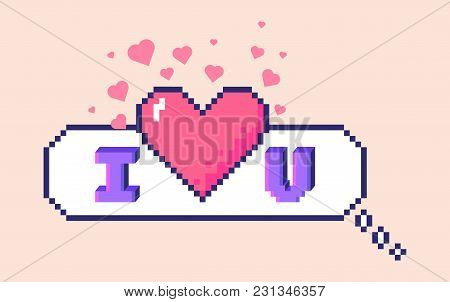 Vector 8 Bit Pixel Art Speech Bubble With 3d Letters Phrase I Love You. Big Heart In The Center And