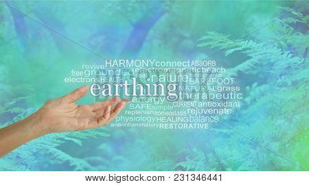 Earthing Word Cloud - Female Hand Palm Up Outstretched Reaching To The Word Earthing Floating Above