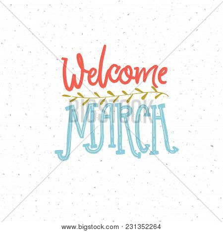 Welcome March Caption. Pink And Blue Lettering Composition For Spring Cards And Social Media