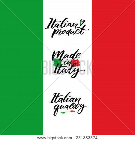 Made In Italy, Italian Product And Italian Quality Calligraphy Inscriptions For Packaging, Labels An