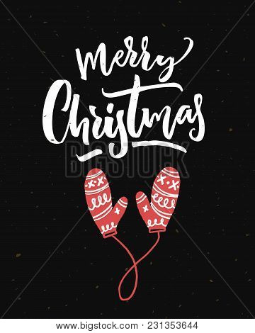 Merry Christmas Card On Black Background With Calligraphy And Red Mittens