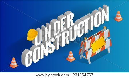 Under Construction Concept. Road Repair, Under Construction Road Signs. Flat 3d Vector Isometric Ill