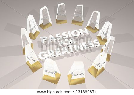 Passion for Greatness Recognizing Achievement Awards 3d Illustration