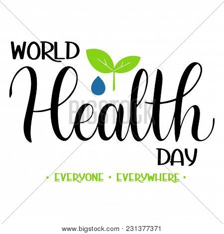 World Health Day Text. Hand Drawn Lettering. Typographical Dsign