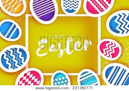 Happy Easter Greetings Card. Colorful Eggs In Paper Cut Style. Spring Holidays On Yellow. Square Fra