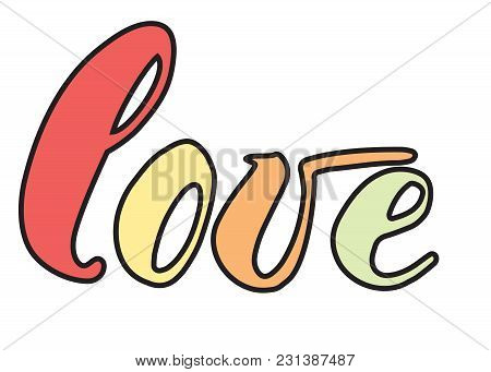 Hand Drawn Typography Inspirational Word Love. For Greeting Cards, Valentine S Day, Wedding, Posters
