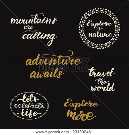 Set Of Travel Lettering Phrases. Vector Illustration.