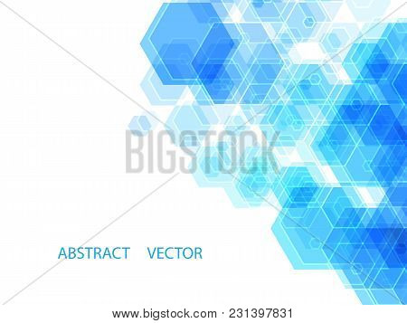 Abstract Vector Geometric Background Consisting Of Blue Transparent Hexagons With Place For Text.