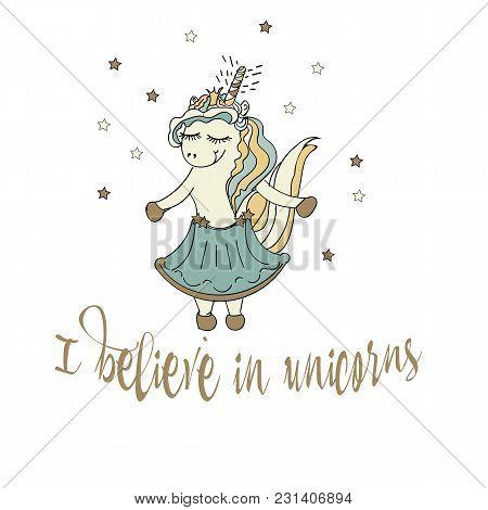 Believe In Unicorn Typography And Unicorn Illustration Vector Print