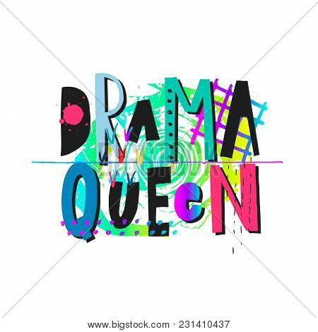 Drama Queen Rose Shirt Quote Feminist Lettering. Calligraphy Inspiration Graphic Design Typography E
