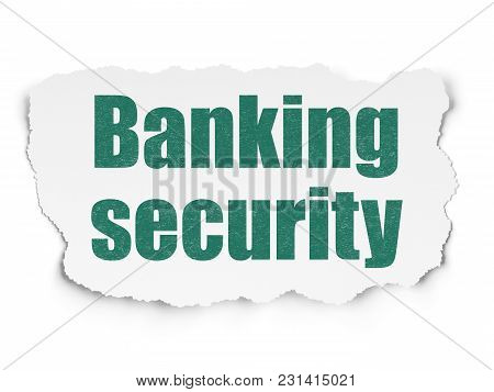 Safety Concept: Painted Green Text Banking Security On Torn Paper Background With Scheme Of Hand Dra